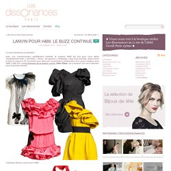 Lanvin pour H&M, le buzz continue « Les dissonances, Création de Bijoux Poétiques