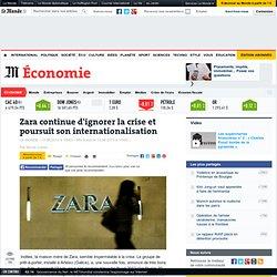 Zara continue d'ignorer la crise et poursuit son internationalisation