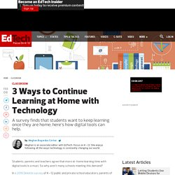 3 Ways to Continue Learning at Home with Technology