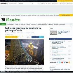 La France continue de soutenir la pêche profonde