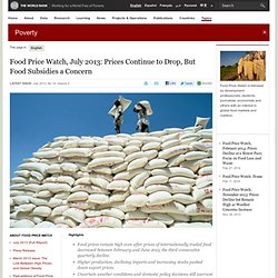 Food Price Watch, July 2013: Prices Continue to Drop, But Food Subsidies a Concern