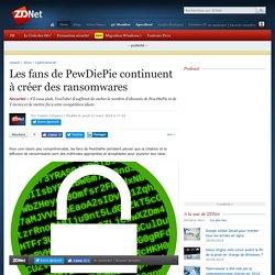 Les fans de PewDiePie continuent à créer des ransomwares