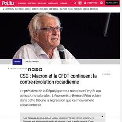 CSG : Macron et la CFDT continuent la contre-révolution rocardienne par Bernard Friot