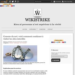 Censure du net: voici comment continuer à visiter les sites interdits