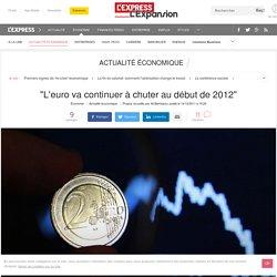 """L'euro va continuer à chuter au premier trimestre 2012"""