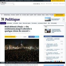 Nuit deboutà Paris: «On continuera jusqu'à aboutir à quelque chose de concret»