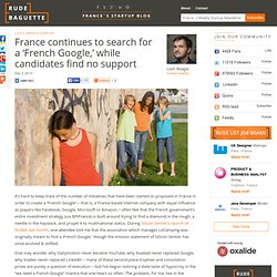 France continues to search for a 'French Google,' while candidates find no support
