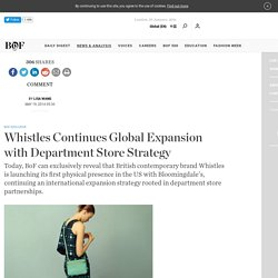 Whistles Continues Global Expansion with Department Store Strategy