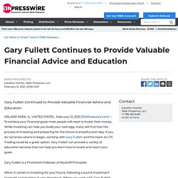 Gary Fullett Continues to Provide Valuable Financial Advice and Education - EIN Presswire
