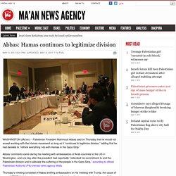 Abbas: Hamas continues to legitimize division