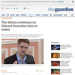 The debate continues on Edward Snowden: hero or traitor