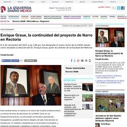 Enrique Graue, la continuidad del proyecto de Narro en Rectoría