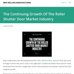The Continuing Growth Of The Roller Shutter Door Market Industry