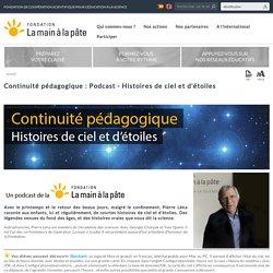 Continuité pédagogique : Podcast - Histoires de ciel et d'étoiles