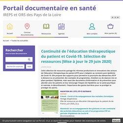 Continuité de l'éducation thérapeutique du patient et Covid-19. Sélection de ressources [Mise à jour le 29 juin 2020] / Ireps Pays de la Loire, juin 2020