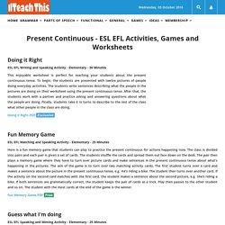 Present Continuous Progressive - ESL EFL Teaching Resources