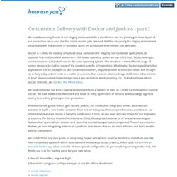 How are you? — Continuous Delivery with Docker and Jenkins - part I