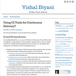 Using CI Tools for Continuous Delivery? - Vishal Biyani