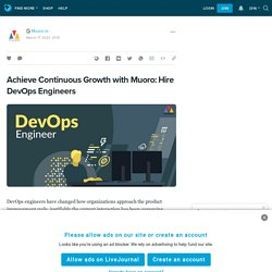 Achieve Continuous Growth with Muoro: Hire DevOps Engineers: ext_5658230 — LiveJournal