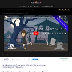 Past Continuous Tense vs. Past Simple: Mysterious Stalker (ESL Video)