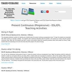 Present Continuous - Progressive