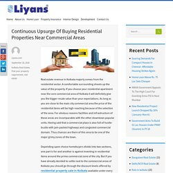 Continuous Upsurge Of Buying Residential Properties Near Commercial Areas