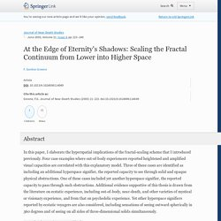 At the Edge of Eternity's Shadows: Scaling the Fractal Continuum from Lower into Higher Space