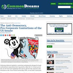 The Anti-Democracy, Pro-Corporate Contortions of the US Senate