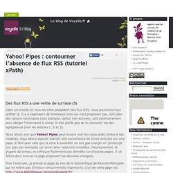 Yahoo! Pipes : contourner l'absence de flux RSS (tutoriel xPath) « Veille