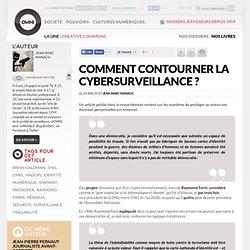 Comment contourner la cybersurveillance ?