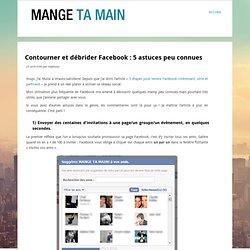 Contourner et débrider Facebook : 5 astuces peu connues