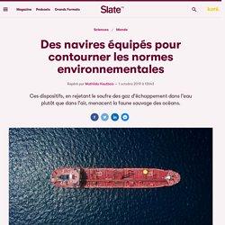 Des navires équipés pour contourner les normes environnementales