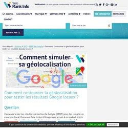 6 moyens de contourner la géolocalisation pour les résultats Google