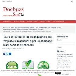 Pour contourner la loi, les industriels ont remplacé le bisphénol A par un composé aussi nocif, le bisphénol S - DocBuzz