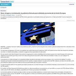 Sexo, drogas y contrabando, la polémica fórmula para reflotarla economía de la Unión Europea - 03.08.2014