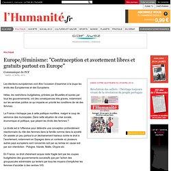 """Europe/féminisme: """"Contraception et avortement libres et gratuits partout en Europe"""""""