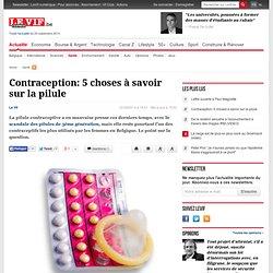 Contraception: 5 choses à savoir sur la pilule - Santé