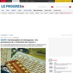 Contraception et ménopause : les promesses de « l'hormone de l'avenir »