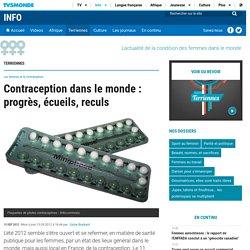 Contraception dans le monde : progrès, écueils, reculs