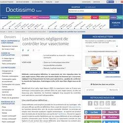 Contraception - Les hommes négligent de contrôler leur vasectomie