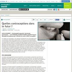 Quelles contraceptions dans le futur?