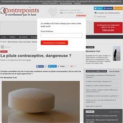 La pilule contraceptive, dangereuse