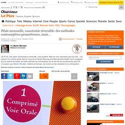 Pilule mensuelle, vasectomie réversible: des méthodes contraceptives prometteuses, mais...