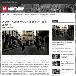 LA CONTRACRÒNICA. Girona és malva. Sant Narcís'15