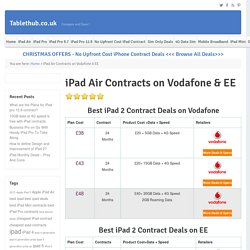 Best iPad Air contract deals - iPad air 2 & 3 Cheapest Contracts on EE Vodafone Three