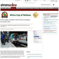 Cairo signs contract with French company for metro line