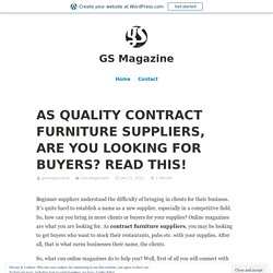 AS QUALITY CONTRACT FURNITURE SUPPLIERS, ARE YOU LOOKING FOR BUYERS? READ THIS!