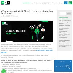 Smart Contract based MLM Software: The Importance of the Right MLM PLan