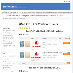 iPad Pro 12.9 Contract Deals - Vodafone, EE - Cheapest Deals