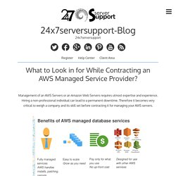 What to Look in for While Contracting an AWS Managed Service Provider? – 24x7serversupport-Blog